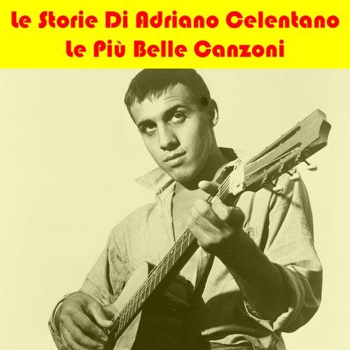 Le Storie Di Adriano (Le Piú Belle Canzoni) di Adriano Celentano
