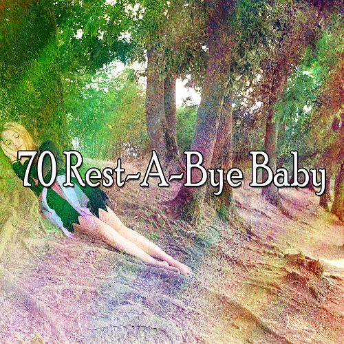 70 Rest a Bye Baby by Baby Sleep Sleep