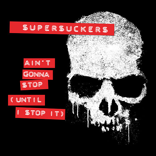 Ain`t Gonna Stop (Until I Stop It) de Supersuckers