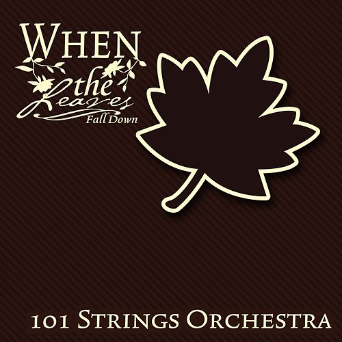 When The Leaves Fall Down de 101 Strings Orchestra