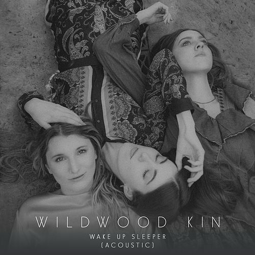 Wake Up Sleeper (Acoustic) by Wildwood Kin