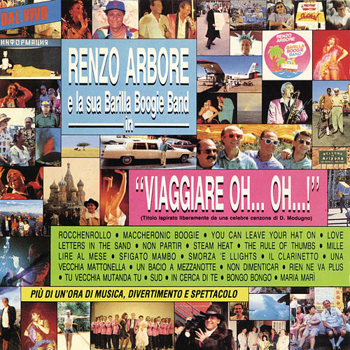 Viaggiare oh oh... (Live) di Renzo Arbore