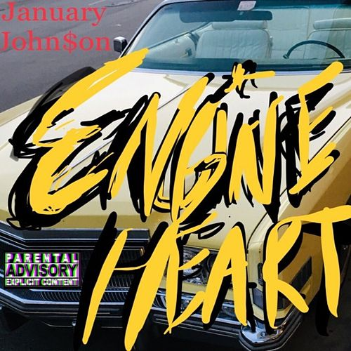 Engine Heart by January John$on