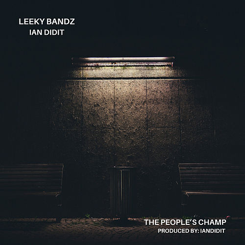 The People's Champ by Leeky Bandz