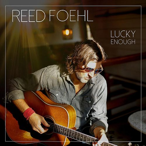 Lucky Enough by Reed Foehl