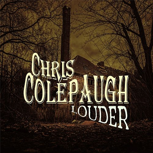 Louder by Chris Colepaugh