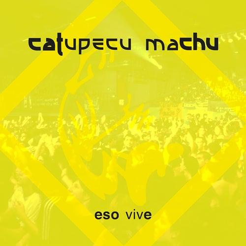 Eso Vive (Live) by Catupecu Machu