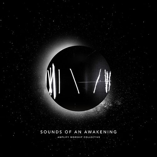 Sounds of an Awakening by Amplify Worship Collective
