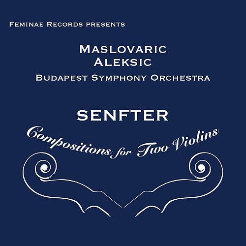 Senfter: Compositions for Two Violins by Aleksandra Maslovaric