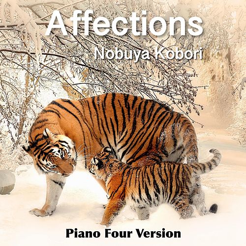 Affections (Piano Four Version) by Nobuya  Kobori