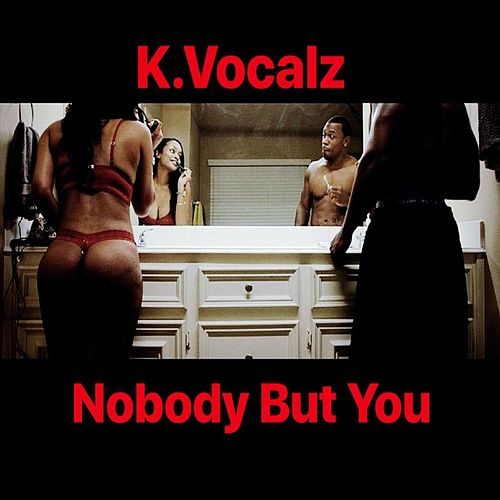 Nobody but You de K.Vocalz