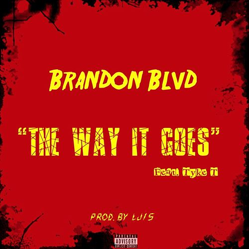 The Way It Goes by Brandon Blvd