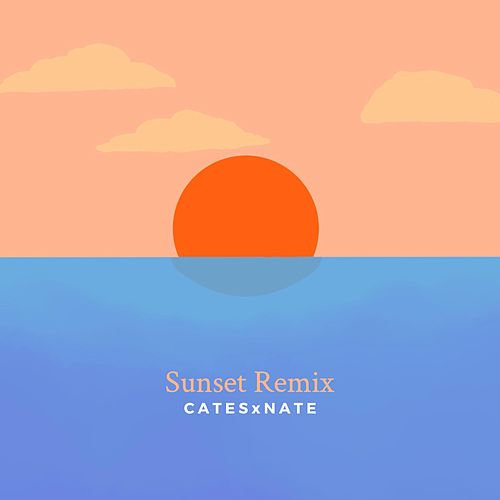Sunset (Remix) by Cates