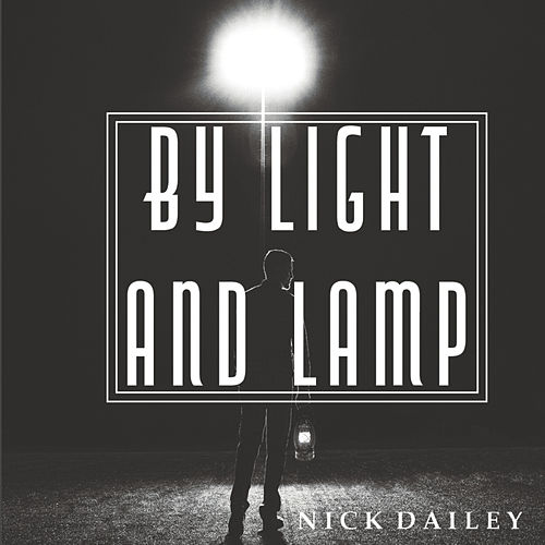 By Light and Lamp by Nick Dailey