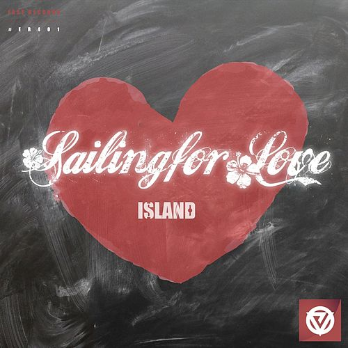 Sailing for Love by ISLAND