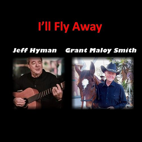 I'll Fly Away by Jeff Hyman