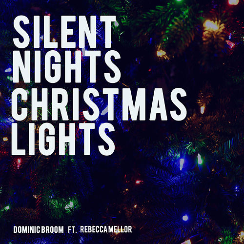 Silent Nights and Christmas Lights by Dominic Broom