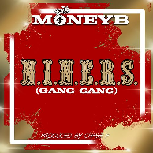 N.I.N.E.R.S. (Gang Gang) by Money B