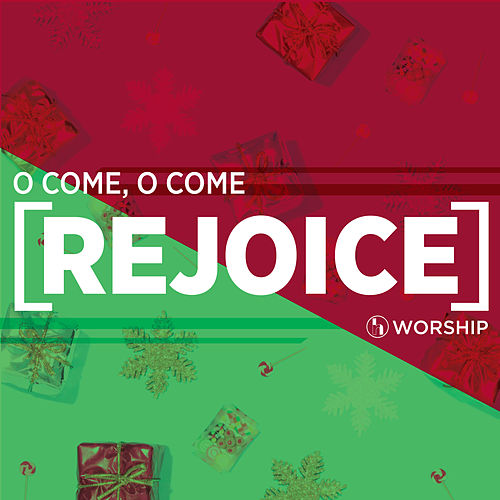 O Come, O Come (Rejoice) by Rolling Hills Worship