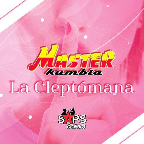 La Cleptómana de Master Kumbia