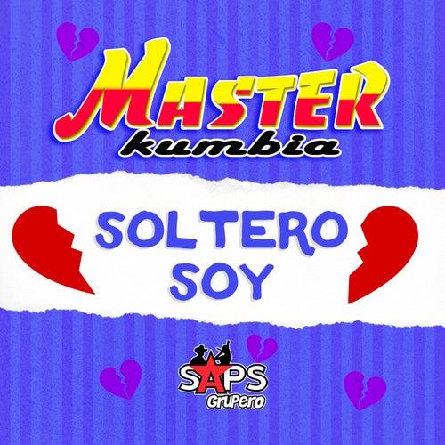 Soltero Soy de Master Kumbia
