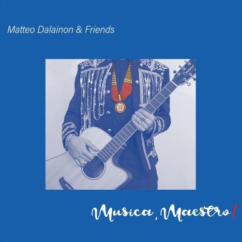 Musica, Maestro! di Matteo Dalainon
