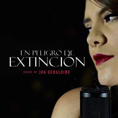En Peligro de Extinción (Cover) de Joa Geraldine