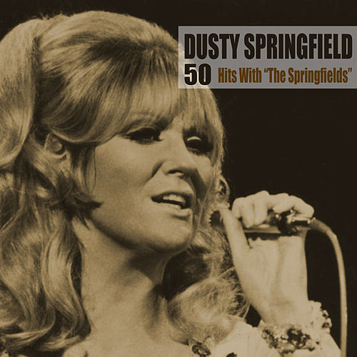 "50 Hits With ""The Springfields"" (Remastered) by Dusty Springfield"