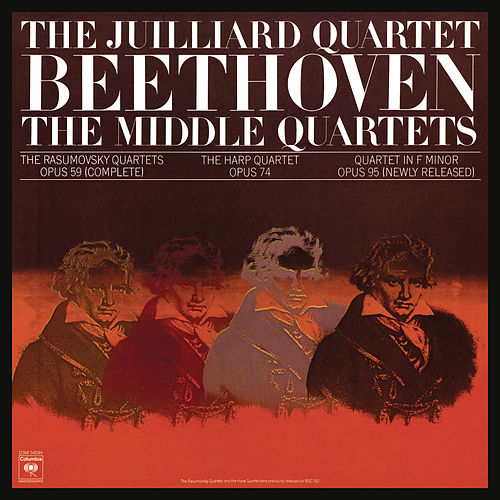 Beethoven: The Middle Quartets, Op. 59 Nos. 1 - 3; Op. 74 & Op. 95 (Remastered) de Juilliard String Quartet