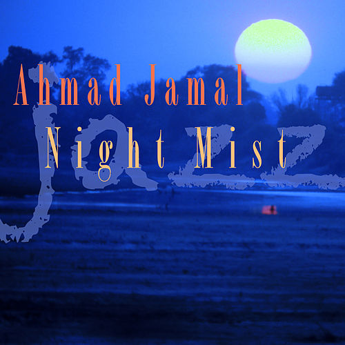 Night Mist by Ahmad Jamal