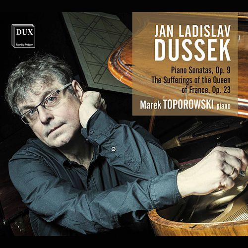 Dussek: Piano Works by Marek Toporowski