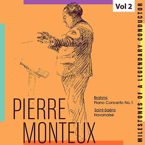 Milestones of a Legendy Conductor - Pierre Monteux, Vol. 2 by Pierre Monteux