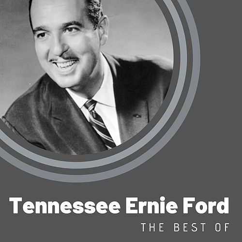 The Best of Tennessee Ernie Ford by Tennessee Ernie Ford
