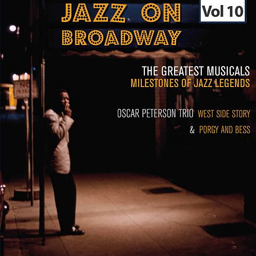 Milestones of Jazz Legends - Jazz on Broadway, Vol. 10 de Oscar Peterson