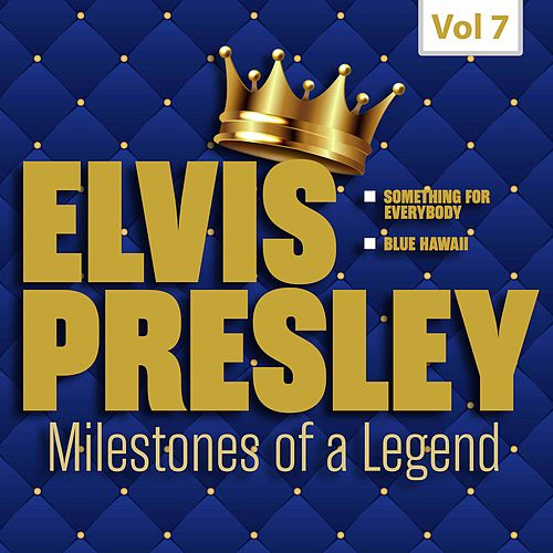 Milestones of a Legend - Elvis Presley, Vol. 7 by Elvis Presley