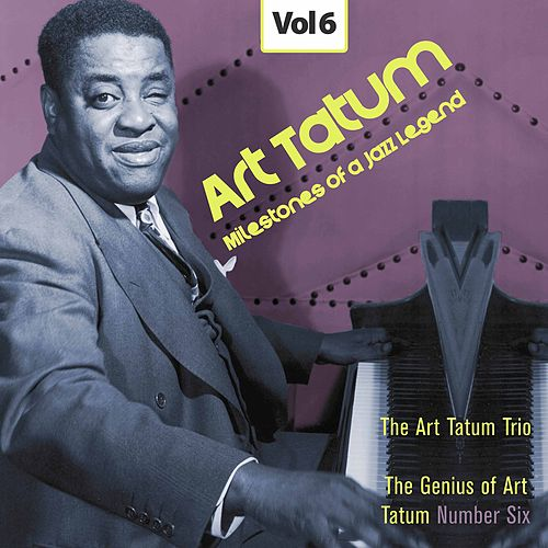 Milestones of a Jazz Legend - Art Tatum, Vol. 6 by Art Tatum
