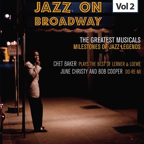 Milestones of Jazz Legends - Jazz on Broadway, Vol. 2 de Chet Baker