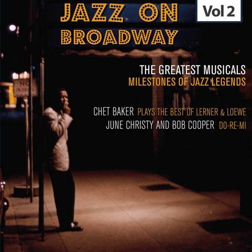 Milestones of Jazz Legends - Jazz on Broadway, Vol. 2 de Chet Baker