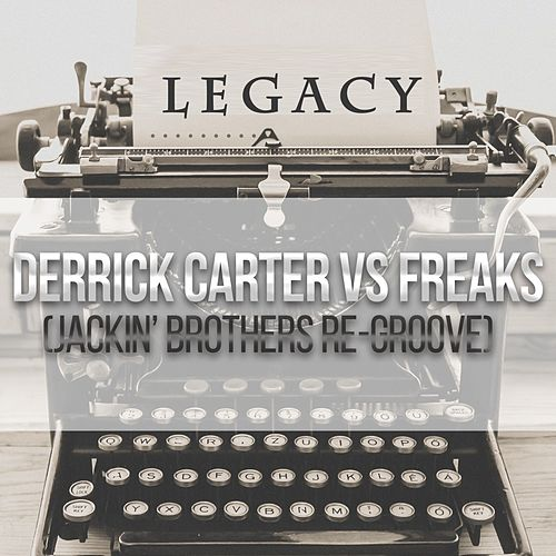 Legacy (Jackin Brothers Re-Groove) di Derrick Carter