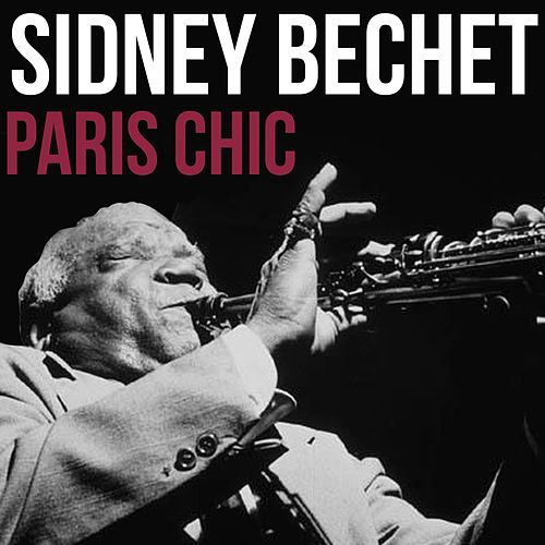 Paris Chic by Sidney Bechet