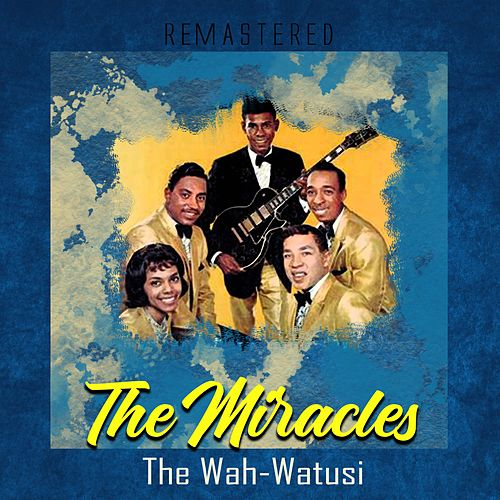 The Wah-Watusi (Remastered) by The Miracles