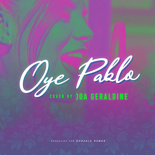 Oye Pablo (Cover) de Joa Geraldine
