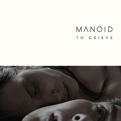 To Grieve by Manoid