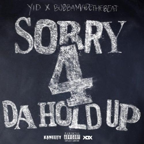 Sorry 4 da Hold Up de Yid