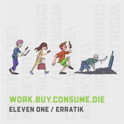 Work.Buy.Consume.Die by 11:1