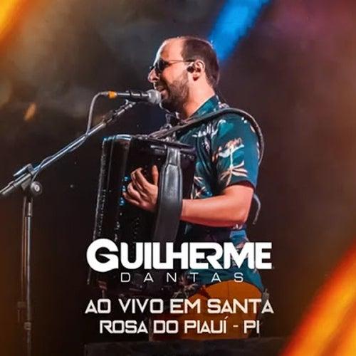 Ao Vivo em Santa Rosa do Piauí - PI by Guilherme Dantas