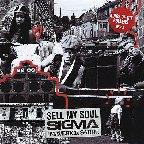 Sell My Soul (Kings Of The Rollers Remix) by Sigma