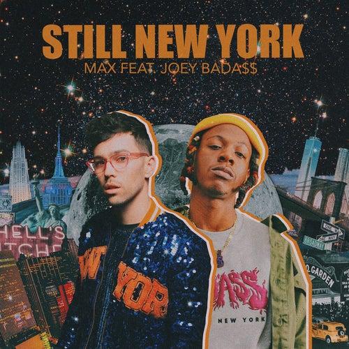 Still New York (feat. Joey Bada$$) by max