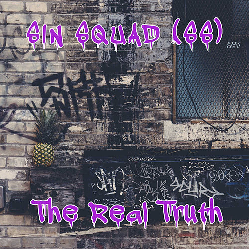 The Real Truth by SinSquad