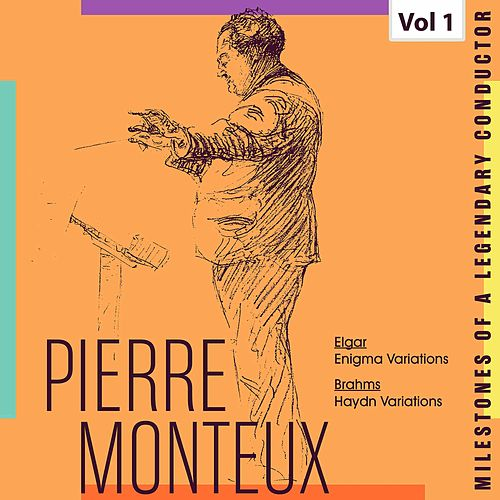 Milestones of a Legendy Conductor - Pierre Monteux, Vol. 1 by Pierre Monteux